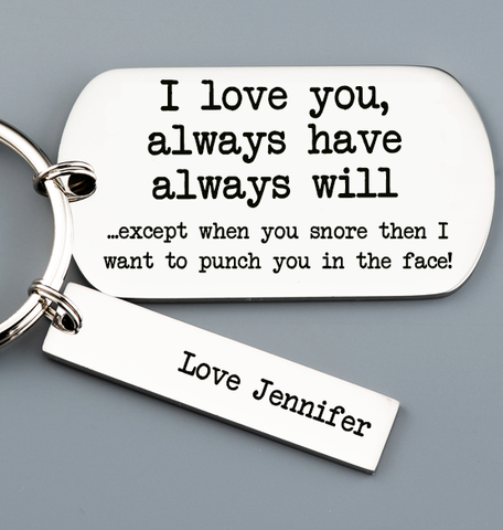 I love you except when you snore keyring