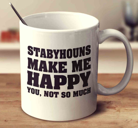 Stabyhouns Make Me Happy