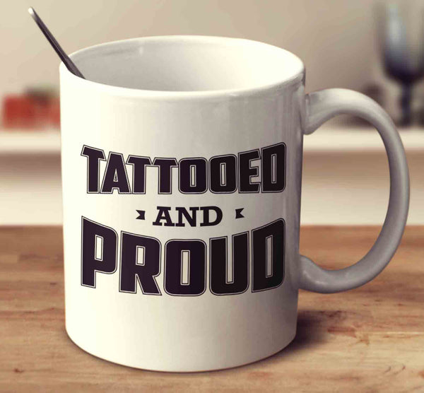 Tattooed And Proud