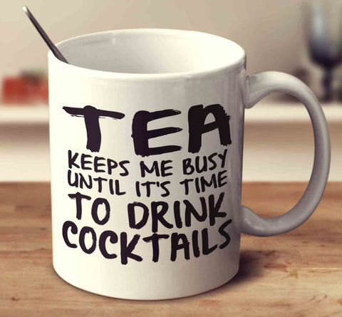 Tea Keeps Me Busy - Cocktails