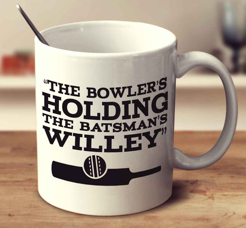 The Bowler's Holding The Batsman's Willey