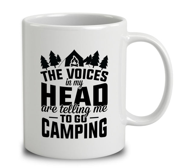 The Voices In My Head Are Telling Me To Go Camping