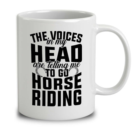 The Voices In My Head Are Telling Me To Go Horse Riding