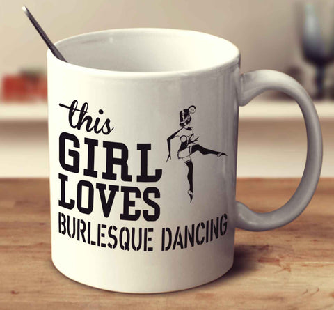 This Girl Loves Burlesque Dancing
