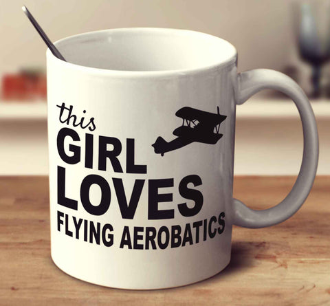 This Girl Loves Flying Aerobatics 2