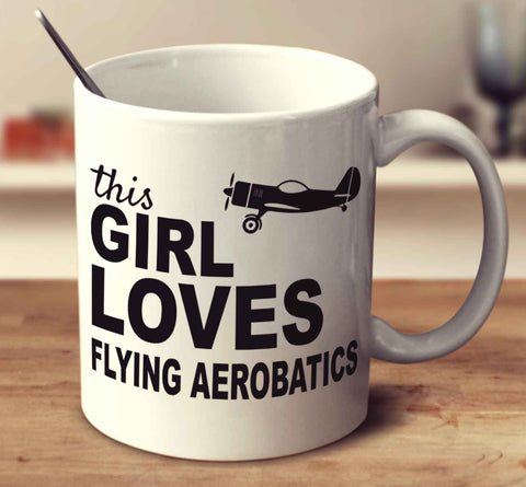 This Girl Loves Flying Aerobatics