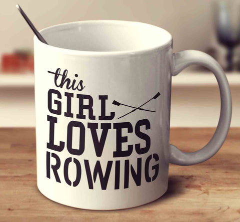 This Girl Loves Rowing
