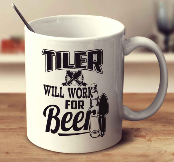 Tiler Will Work For Beer