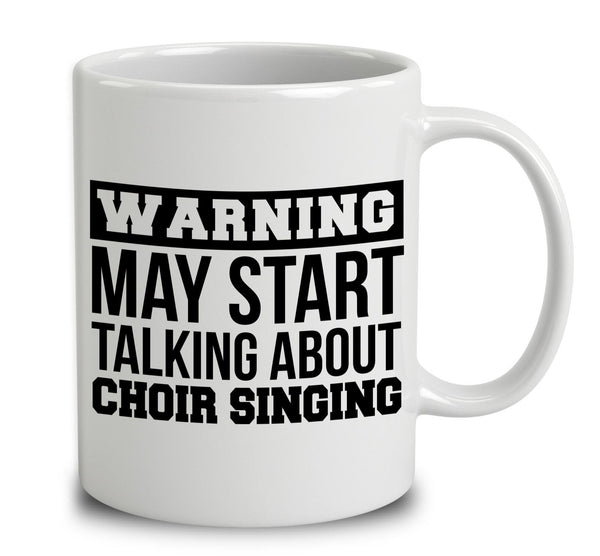 Warning May Start Talking About Choir Singing