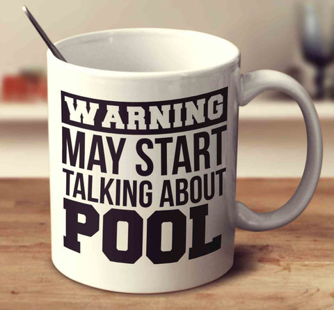 Warning May Start Talking About Pool