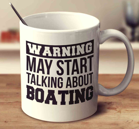 Warning May Start Talking About Boating