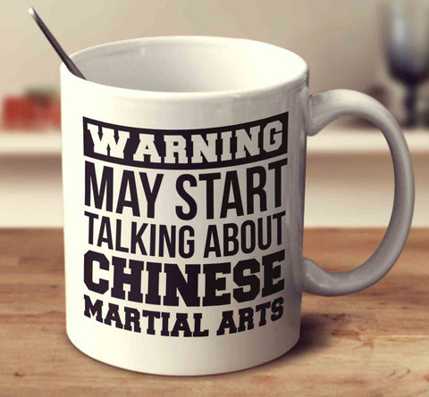 Warning May Start Talking About Chinese Martial Arts
