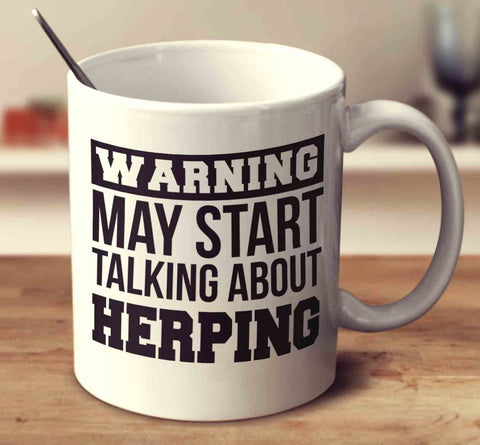 Warning May Start Talking About Herping
