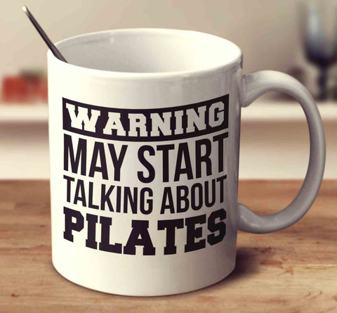 Warning May Start Talking About Pilates