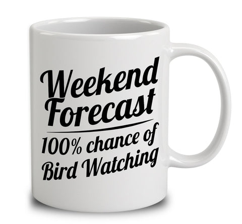 Weekend Forecast 100 Percent Chance Of Bird Watching