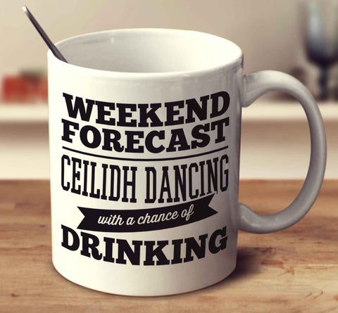 Weekend Forecast Ceilidh Dancing With A Chance Of Drinking