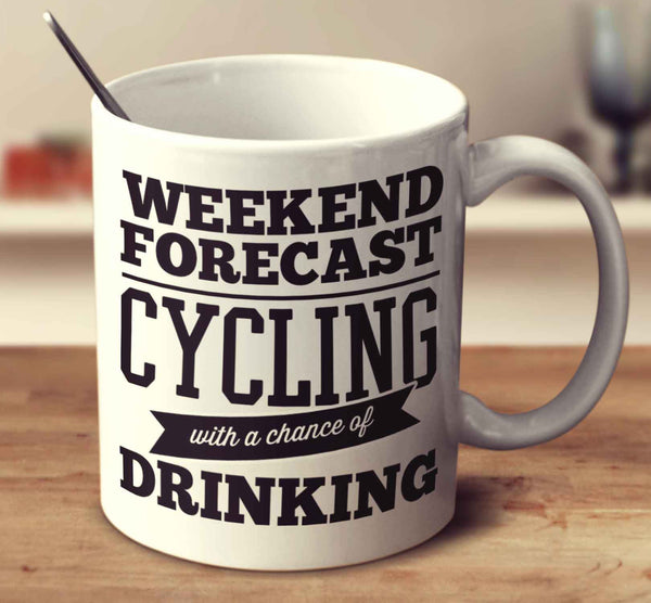 Weekend Forecast Cycling With A Chance Of Drinking