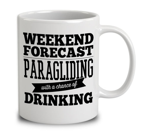 Weekend Forecast Paragliding With A Chance Of Drinking