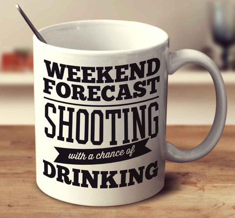 Weekend Forecast Shooting With A Chance Of Drinking