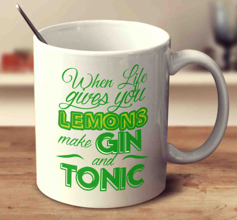 When Life Gives You Lemons, Make Gin And Tonic