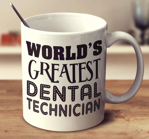 World's Greatest Dental Technician