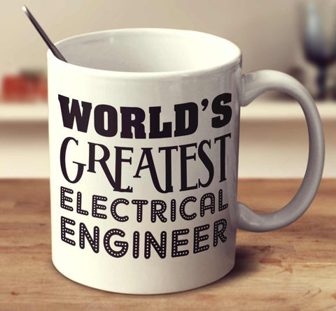 World's Greatest Electrical Engineer