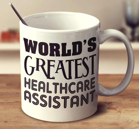 World's Greatest Healthcare Assistant