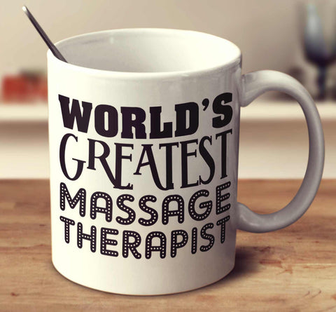 World's Greatest Massage Therapist