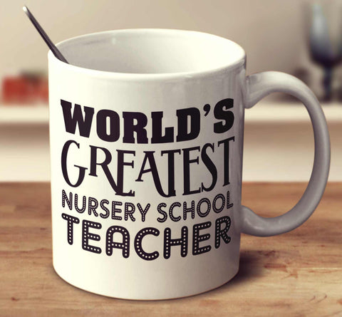 World's Greatest Nursery School Teacher