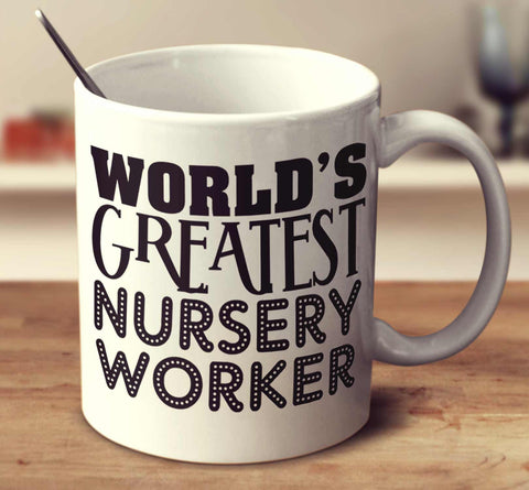 World's Greatest Nursery Worker