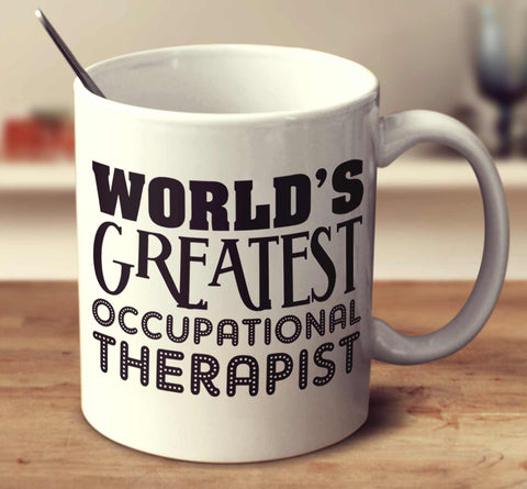 World's Greatest Occupational Therapist