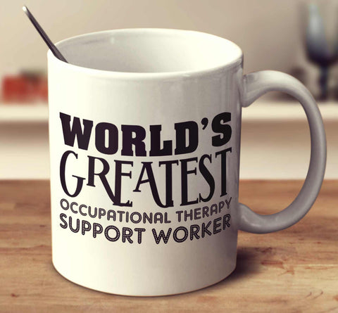 World's Greatest Occupational Therapy Support Worker