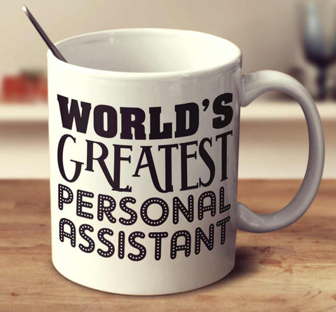 World's Greatest Personal Assistant