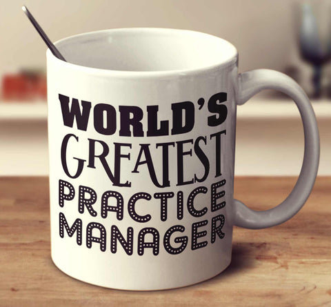 World's Greatest Practice Manager