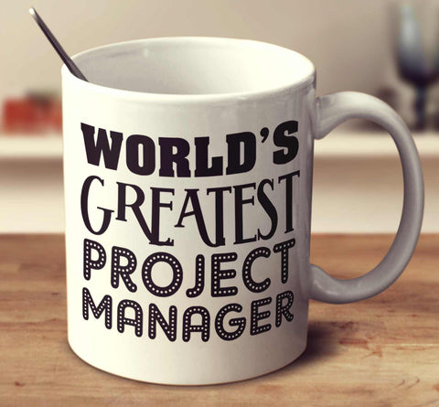 World's Greatest Project Manager
