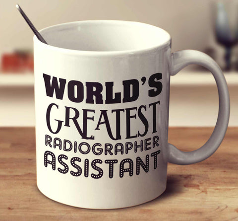 World's Greatest Radiographer Assistant