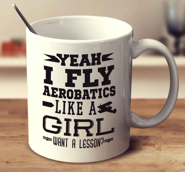 Yeah I Fly Aerobatics Like A Girl Want A Lesson 2