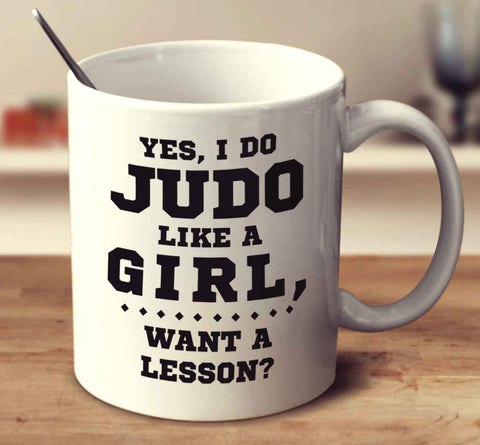Yes, I Do Judo Like A Girl, Want A Lesson