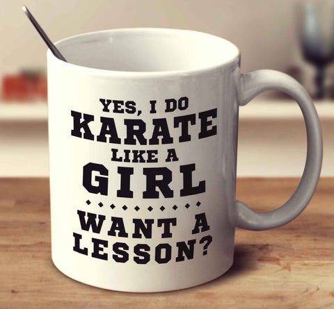 Yes, I Do Karate Like A Girl, Want A Lesson