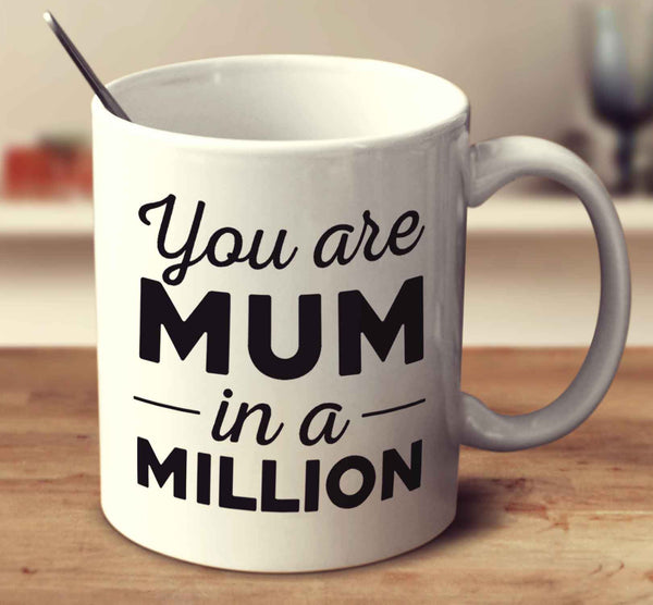 You Are Mum In A Million