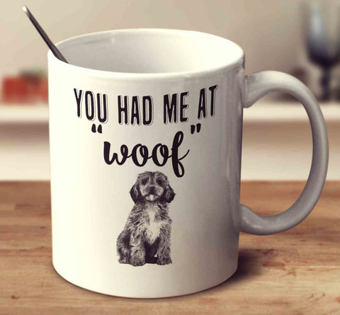 You Had Me At Woof Cockapoo