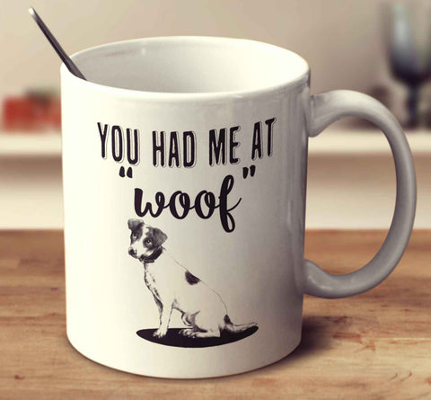 You Had Me At Woof Jack Russell Terrier