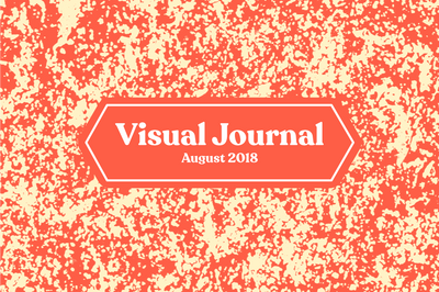 Visual Journal x August 2018