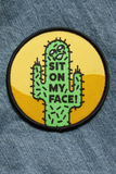 Sit On My Face Cactus Patch