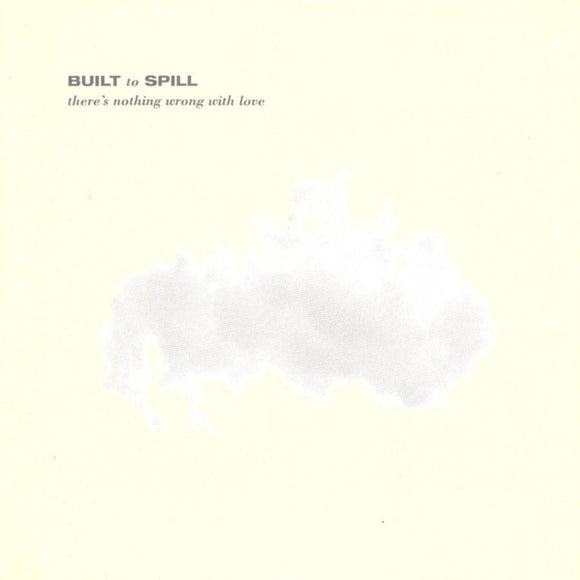 Built to Spill - There's Nothing Wrong With Love  (3090822275)