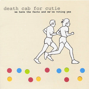 Death Cab for Cutie- We Have the Facts and We're Voting Yes Vinyl Record  (1376854915)
