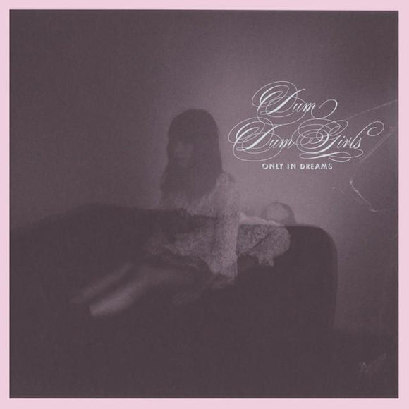 Dum Dum Girls- Only In Dreams Vinyl Record  (1247847555)
