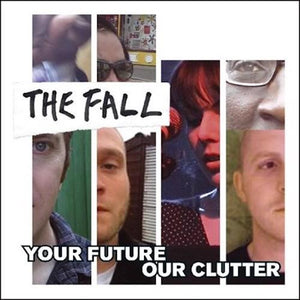 Fall, The  - Your Future Our Clutter (Vinyl 2LP)  (4480156434496)