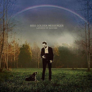 Hiss Golden Messenger -  Lateness Of Dancers Vinyl Record  (9596171150)