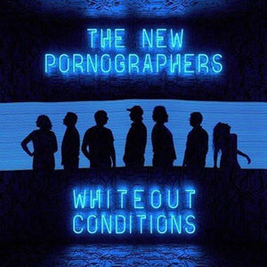 New Pornographers, The - Whiteout Conditions [Opaque White Vinyl]  (10269864974)